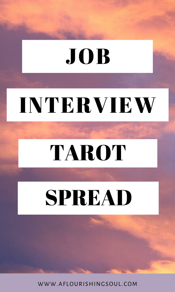 Are you looking for career change or job interview advice? Check out this blog post for a job interview tarot spread! This tarot spread will tell you how to prepare for a job interview and give you job interview advice for how to be successful #tarotspread #tarot #jobinterview | A Flourishing Soul