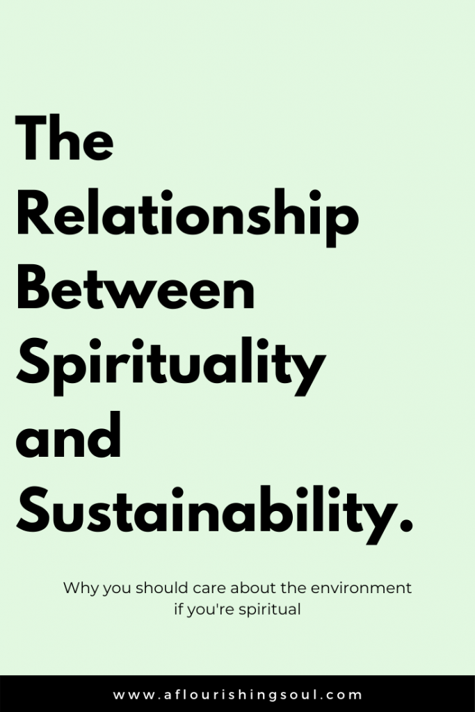Spirituality and sustainability go hand in hand. Read this article to discover how sustainability fits into your spiritual practice #spiritual #spirituality #spiritualpractice #sustainability