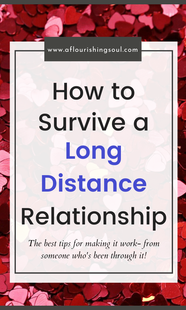 Looking for how to make a long distance relationship work? Read this post to find long distance relationship advice and long distance relationship tips #longdistancerelationships #aflourishingsoul