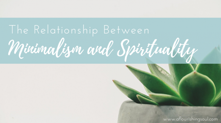 Minimalism and spirituality are closely related. Read this post to learn how clutter impacts your spiritual health #aflourishingsoul #minimalism #spirituality