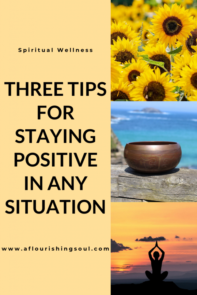 Have you been wondering how to stay positive? Click through to read three simple tips to help you stay positive in any situation #aflourishingsoul #positivity #mentalhealth