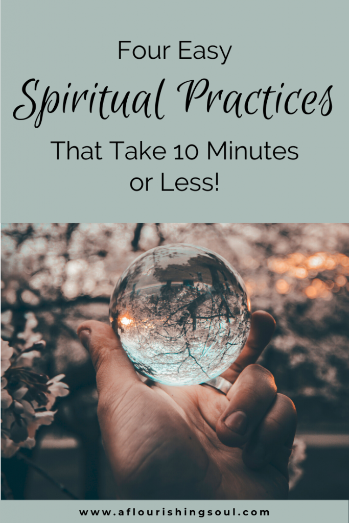 "Hand holding a crystal ball against a forest background with the text ""four easy spiritual practices that take 10 minutes or less"" on a light green background"