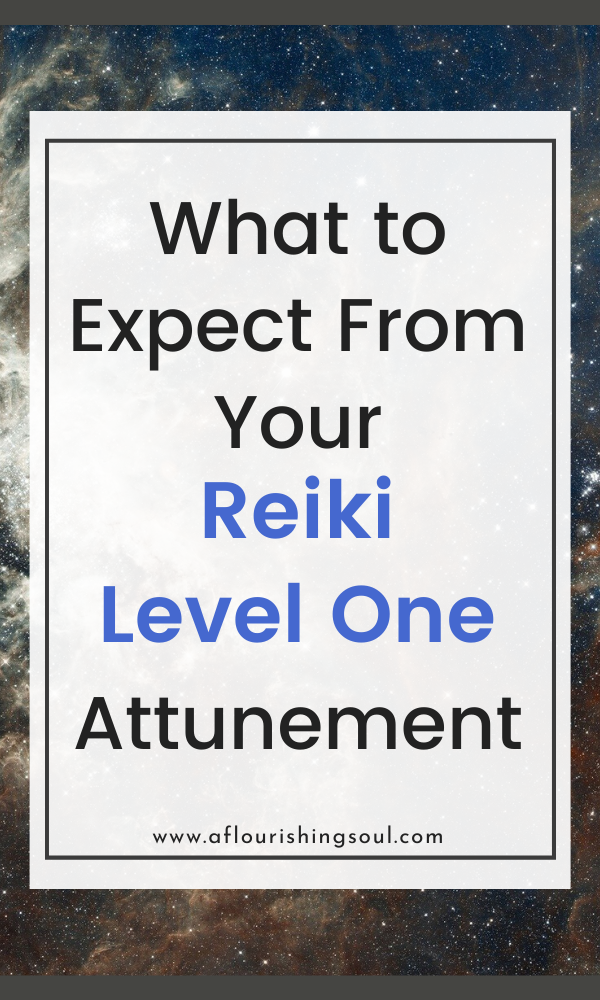 Considering a reiki level one attunement? Read this post to learn what to expect from a reiki level one attunement and how to get started on your reiki healing journey! It is a great way to get started on energy work and energy healing #reiki #energywork #energyhealing #spirituality #aflourishingsoul